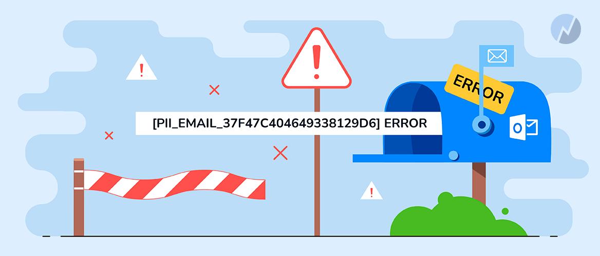 Top 10 Key Methods to Fix [pii_email_37f47c404649338129d6] Error in Outlook